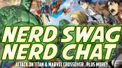 Nerd Swag Nerd Chat Attack on Titan Marvel Crossover